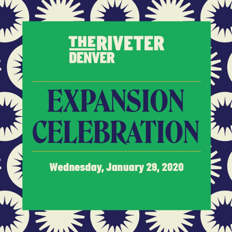 The Riveter Denver's Expansion Celebration